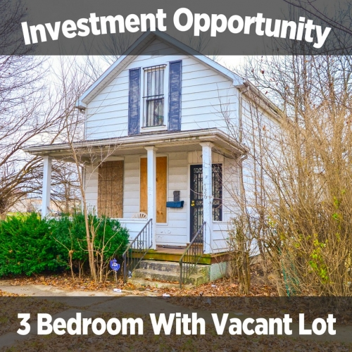 Investment 3 bedroom home with vacant Lot